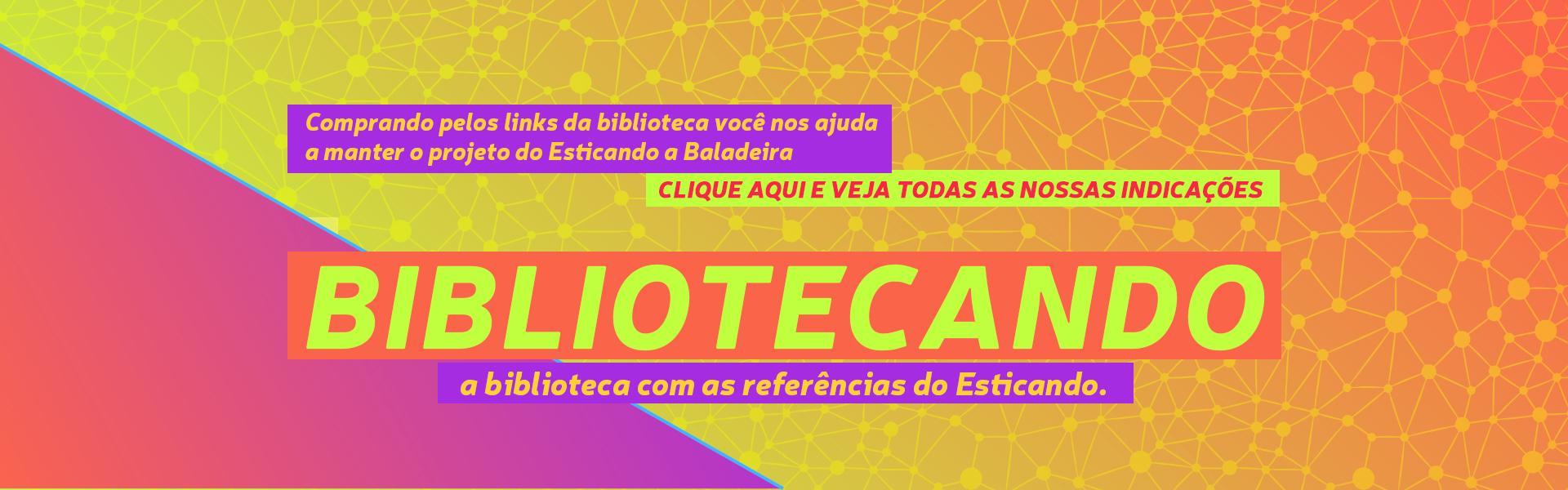 Banner_EsticandoaBaladeira_bibliotecando